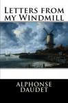 Letters from my Windmill - Alphonse Daudet