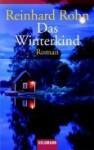 Das Winterkind. - Reinhard Rohn