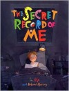 The Secret Record of Me - Roland Harvey