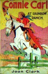 Connie Carl at Rainbow Ranch - Joan Clark