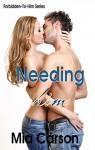 NEEDING HIM (COLLEGE ROMANCE TABOO) (A-to-Z Forbidden-To-Him Series Book 14) - Mia Carson, Zania Summers
