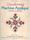 Mastering Machine Applique by Harriet Hargrave (1-Mar-2002) Paperback - Harriet Hargrave
