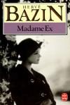 Madame Ex - Hervé Bazin