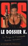 Le dossier K. - Gérard de Villiers