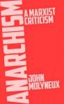 Anarchism: A Marxist Criticism - John Molyneux