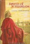 David of Jerusalem - Louis de Wohl