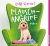Flauschangriff - Ilona Schmidt, Julia Fischer