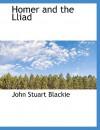 Homer and the Lliad - John Stuart Blackie