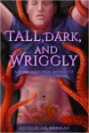 Tall, Dark, and Wriggly - Peter Hansen, Gryvon, D.K. Jernigan, Angelina Sparrow
