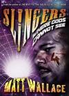 Slingers: Where Gods Cannot See (Slingers Saga, Vol. 4) - Matt Wallace