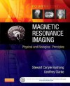 Magnetic Resonance Imaging: Physical and Biological Principles - Stewart C. Bushong