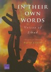 In Their Own Words: Voices of Jihad: Compilation and Commentary - David Aaron