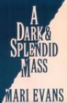 A Dark And Splendid Mass - Mari Evans