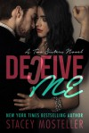 Deceive Me - Stacey Mosteller