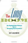 The Long Baby Boom: An Optimistic Vision for a Graying Generation - Jeff Goldsmith