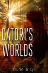 Catori's Worlds - Murielle Cyr