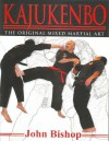 Kajukenbo: The Original Mixed Martial Art - John Bishop