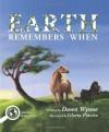 Earth Remembers When - Dawn Wynne, Gloria Piñeiro