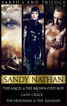 Earth's End Trilogy - Boxed Set Includes (Earth's End 1, 2, 3) Three Books: The Angel & the Brown-Eyed Boy, Lady Grace & the War for a New World, The Headman & the Assassin - Sandy Nathan