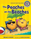 The Peaches on the Beaches: A Book about Inflectional Endings - Brian P. Cleary, Jason Miskimins, Alice M. Maday