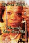 Because They Love Me? - Brenda Davis