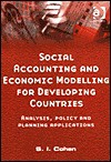 Social Accounting And Economic Modelling For Developing Countries: Analysis, Policy And Planning Applications - Suleiman Ibrahim Cohen