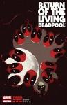 Return of the Living Deadpool #1 (of 4) - Cullen Bunn, Nicole Virella, Jay Shaw