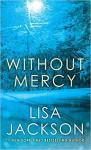 Without Mercy (Mercy #1) - Lisa Jackson