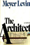The Architect - Meyer Levin