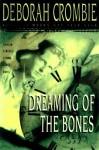 Dreaming Of The Bones - Deborah Crombie