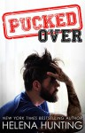 PUCKED Over (The PUCKED Series Book 3) - Helena Hunting, Jessica Royer Ocken