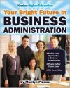 Your Bright Future in Business Administration - Marilyn Pincus, Kaplan Inc.