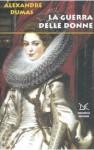 La guerra delle donne - Gaia Panfili, Alexandre Dumas