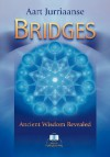 Bridges - Ancient Wisdom Revealed - Aart Jurriaanse