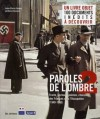 Paroles De L'ombre 2: Poèmes, Tracts, Journaux, Chansons Des Français Sous L'occupation, 1940 1945 - Jean-Pierre Guéno