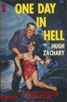 One Day in Hell - Hugh Zachary