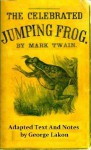 The Celebrated Jumping Frog of Calaveras County: Simplified for Modern Readers (Accelerated Reader AR Quiz No. 8604) - Mark Twain, George Lakon