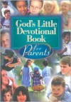 God's Little Devotional Book for Parents (God's Little Devotional Books) - Honor Books