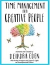 Time Management For Creative People - Deirdra Eden