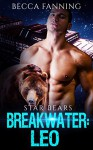 Breakwater: Leo (BBW Bad Boy Space Bear Shifter Romance) (Star Bears Book 1) - Becca Fanning