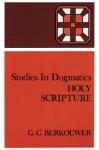 Holy Scripture - G.C. Berkouwer, Jack B. Rogers
