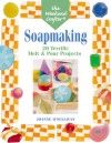 The Weekend Crafter: Soapmaking: 20 Terrific Melt & Pour Projects - Joanne O'Sullivan