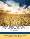 Human Personality and Its Survival of Bodily Death, Volume 2 - Frederic William Henry Myers, Richard Hodgson, Alice Johnson