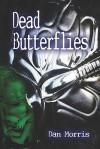 Dead Butterflies - Dan Morris