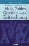 Kleines Handbuch der Maße, Zahlen, Gewichte und der Zeitrechnung. ( Reclam Wissen). - Wolfgang Trapp