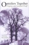 Outsiders Together: Virginia and Leonard Woolf - Natania Rosenfeld