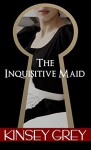The Inquisitive Maid: Victorian Medical Erotica - Kinsey Grey