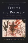Trauma and Recovery: The Aftermath of Violence—From Domestic Abuse to Political Terror - Judith Lewis Herman