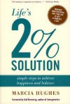 Life's 2% Solution: Simple Steps to Achieve Happiness and Balance - Marcia M. Hughes