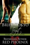 Brie's Tokyo Tryst (Submissive in Love, #1) - Red Phoenix, Rebecca Hill